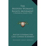 The Modern Woman's Rights Movement : A Historical Survey (1912)