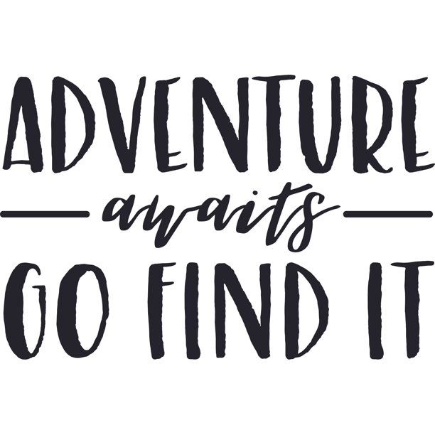 Adventure Awaits Go Find It Life Quote Customized Wall ...