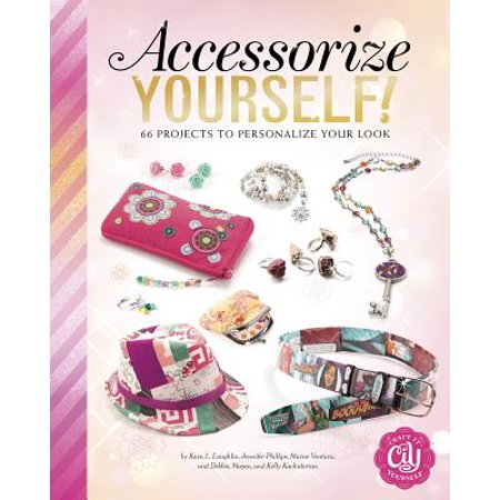 Accessorize Yourself! : 66 Projects to Personalize Your Look (Personalized Shelf)