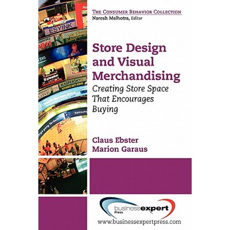 Store Design and Visual Merchandising : Creating Store Space That Encourages