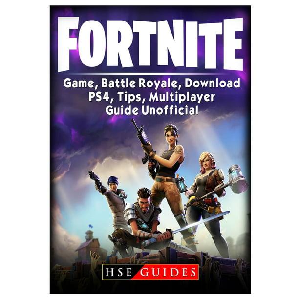 Fortnite Ps4 Online Download Fortnite Game Battle Royale Download Ps4 Tips Multiplayer Guide Unofficial Paperback Walmart Com Walmart Com