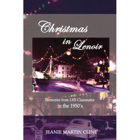 Christmas In Lenoir  Memories From Lhs Classmates In The 1950S