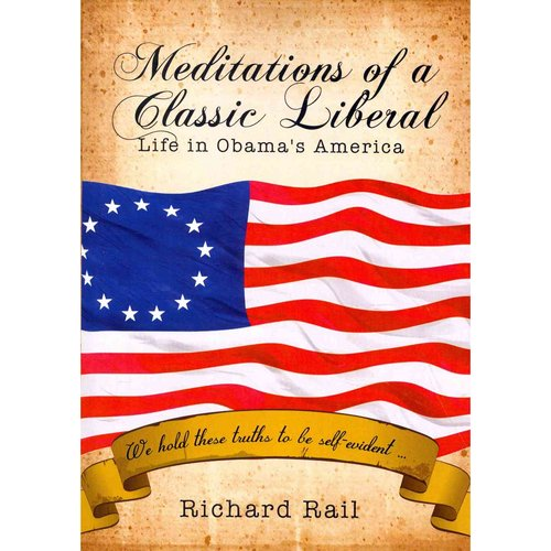Meditations of a Classic Liberal: Life in Obama's America - We Hold the Truths to be Self-Evident