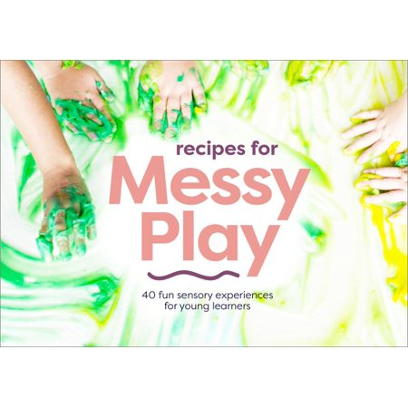 Recipes for Messy Play, Revised Edition: 40 Fun Sensory Experiences for Young Learners (Other)