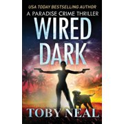 Paradise Crime Thrillers: Wired Dark (Paperback)