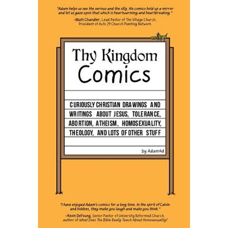Thy Kingdom Comics : Curiously Christian Drawings and Writings about Jesus, Tolerance, Abortion, Atheism, Homosexuality, Theology, and Lots of Other Stuff](Halloween Drawing Stuff)