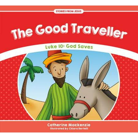 The Good Traveller : Luke 10: God Saves