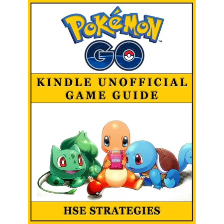 Pokemon Go Kindle Unofficial Game Guide - eBook ()