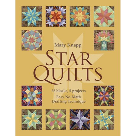 Star Quilts: 35 Blocks, 5 Projects: Easy No-Math Drafting Technique