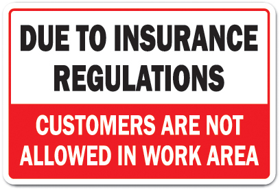 Due To Insurance Regulations Customers Not Allowed Novelty Sign | Indoor Outdoor | Funny Home Décor for Garages, Living... by SignMission