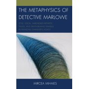 The Metaphysics of Detective Marlowe (Hardcover)