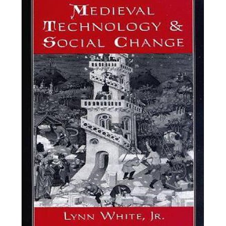 an analysis of technological advances in medieval technology and social change by lynn white jr Christianity and the history of technology technological factor analysis of social change to a and technological change lynn white further.