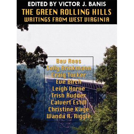 The Green Rolling Hills: Writings from West Virginia - eBook