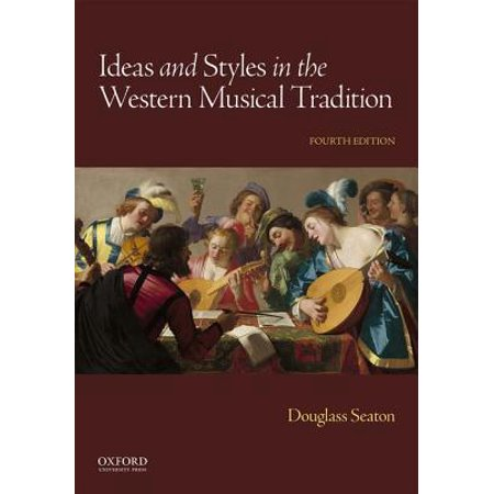 Ideas and Styles in the Western Musical Tradition (Marvin Perry Sources Of The Western Tradition)