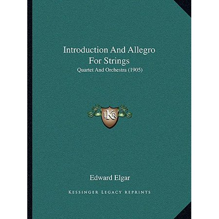Introduction and Allegro for Strings : Quartet and Orchestra (1905)