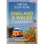Take the Slow Road: England and Wales : Inspirational Journeys Round England and Wales by Camper Van and Motorhome