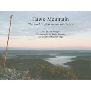 Hawk Mountain : The World's First Raptor Sanctuary