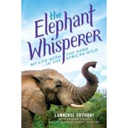The Elephant Whisperer (Young Readers Adaptation) : My Life with the Herd in the African Wild