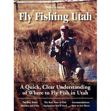 Fly Fishing Utah : A Quick, Clear Understanding of Where to Fly Fish in