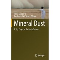 Mineral Dust: A Key Player in the Earth System (Hardcover)