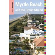 Insiders' Guide® to Myrtle Beach and the Grand Strand, 10th - eBook
