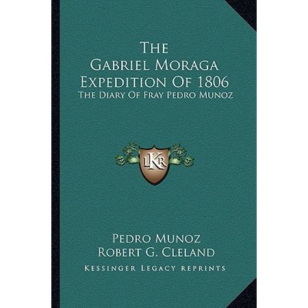 The Gabriel Moraga Expedition of 1806 : The Diary of Fray Pedro (Best Of The Fray)