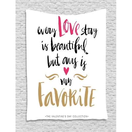 Valentines Day Tapestry, Every Love Story is Beautiful but Ours is My Favorite Romantic Idea, Wall Hanging for Bedroom Living Room Dorm Decor, White Black Pink, by - Valentines Day Ideas For Her Romantic