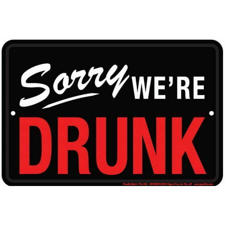 SORRY WE'RE DRUNK EMBOSSED METAL TIN SIGN BEER BAR PUB MAN CAVE DECK GARAGE