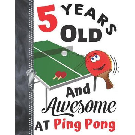 5 Years Old And Awesome At Ping Pong: Doodling & Drawing Art Book Table Tennis Sketchbook For Boys And Girls