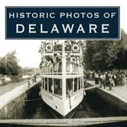 Historic Photos: Historic Photos of Delaware (Hardcover)