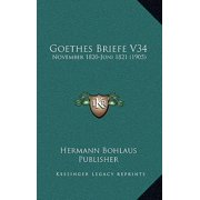 Goethes Briefe V34 : November 1820-Juni 1821 (1905)