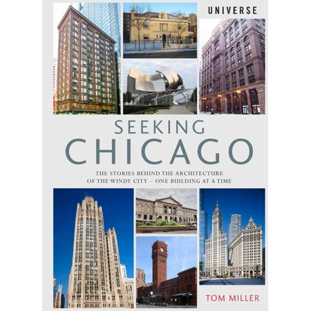 Seeking Chicago : The Stories Behind the Architecture of the Windy City-One Building at a (Best Chicago River Cruise Architecture)
