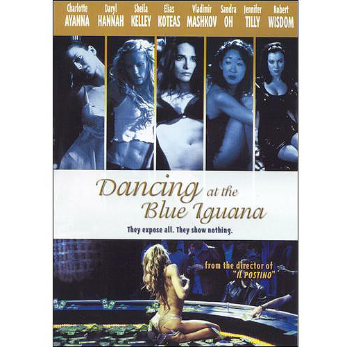 Dancing At The Blue Iguana (Widescreen)