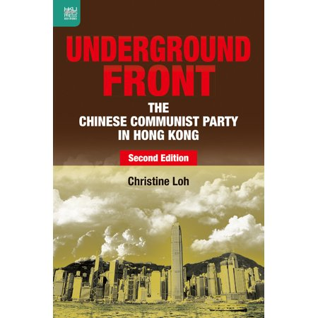 Underground Front : The Chinese Communist Party in Hong Kong, Second Edition