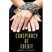 Conspiracy of Credit (Paperback)