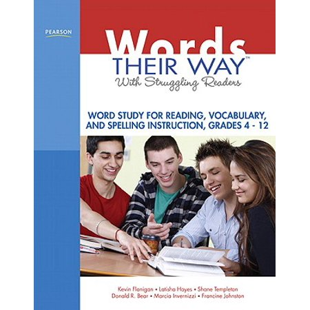 - Words Their Way with Struggling Readers, Grades 4-12 : Word Study for Reading, Vocabulary, and Spelling Instruction