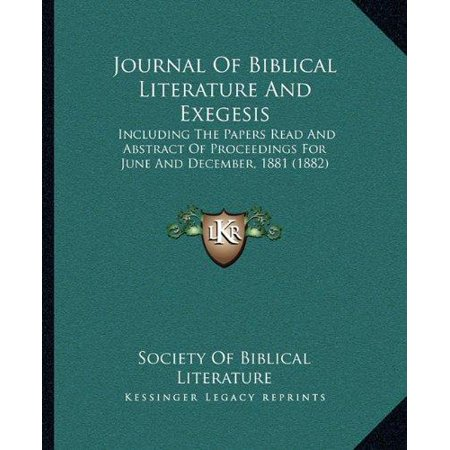 Journal of Biblical Literature and Exegesis: Including the Papers Read and Abstract of Proceedings for June and December, 1881 (1882) - image 1 of 1