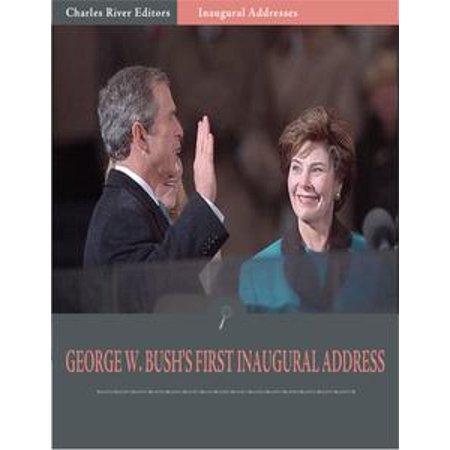 Inaugural Addresses: President George W. Bushs First Inaugural Address (Illustrated) - eBook (George W Bush Costume)