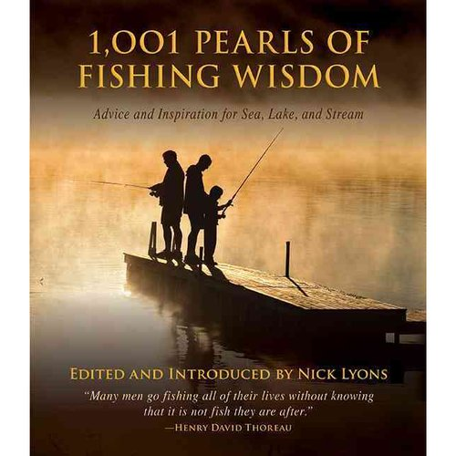 1,001 Pearls of Fishing Wisdom: Advice and Inspiration for Sea, Lake, and Stream