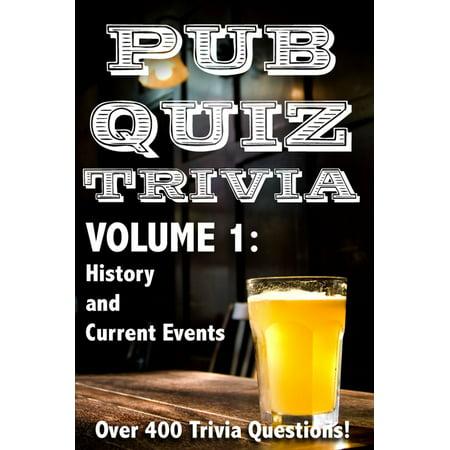 Pub Quiz Trivia: Volume 1 - History and Current Events - eBook - Halloween Current Events