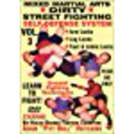 Dirty Street Fighting Self Defense Volume 3,  Arm Locks, Leg Locks, Foot And Ankle Locks, Escaping Submission Holds