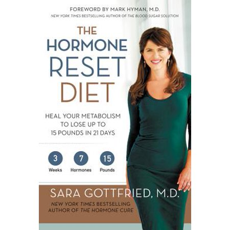 The Hormone Reset Diet : Heal Your Metabolism to Lose Up to 15 Pounds in 21 (Best Way To Lose 150 Pounds)