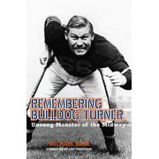 Remembering Bulldog Turner : Unsung Monster of the Midway