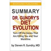 Summary of Dr. Gundry's Diet Evolution: Turn off the Genes That Are Killing You and Your Waistline - eBook