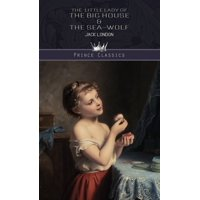 Prince Classics: The Little Lady of the Big House & The Sea-Wolf (Hardcover)