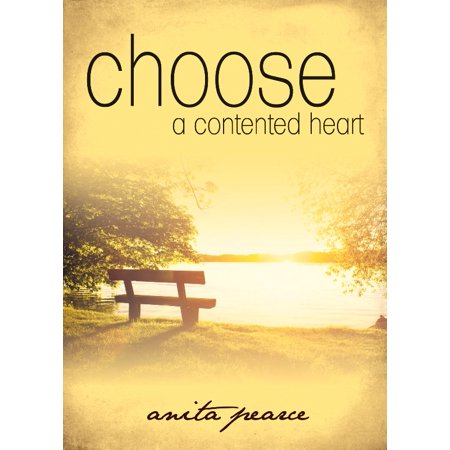 Choose A Contented Heart