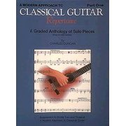 Modern Approach to Classical Guitar: A Modern Approach to Classical Repertoire - Part 1 (Other)