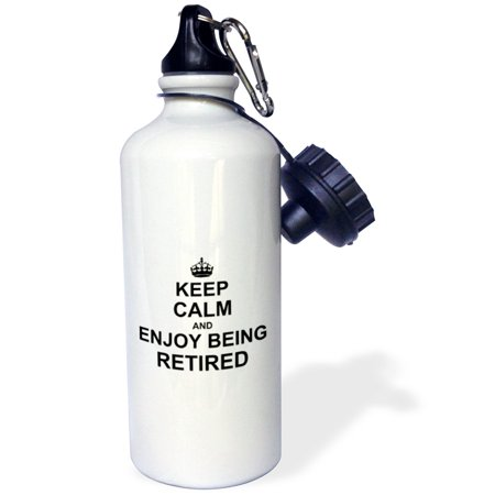 3Drose Keep Calm And Enjoy Being Retired  Fun Carry On Themed Retirement Gift  Sports Water Bottle  21Oz