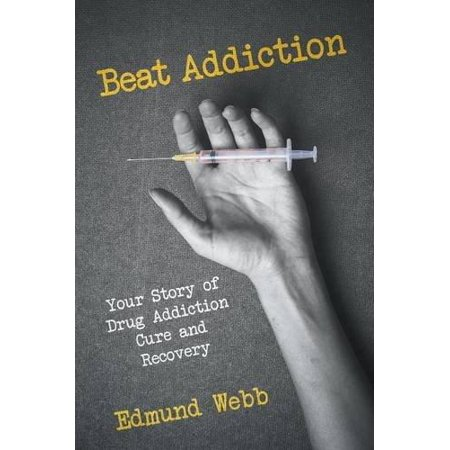 Beat Addiction  Your Story Of Drug Addiction Cure And Recovery