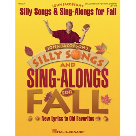 Hal Leonard Silly Songs and Sing-Alongs for Fall (New Lyrics to Old Favorites) ShowTrax CD Composed by John Jacobson - Stephen Lynch Lyrics Halloween